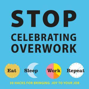Eat Sleep Work Repeat 30 Hacks For Bringing Joy To Your Job